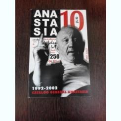 10 ANI CATALOG GENERAL EDITURA ANASTASIA  1992-2002