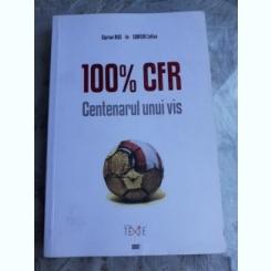 100% CFR, CENTENARUL UNI VIS - CIPRIAN RUS