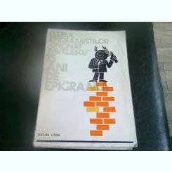15 ANI DE EPIGRAMA - CLUBUL EPIGRAMISTILOR CINCINAT PAVELESCU