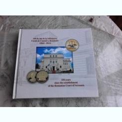 150 DE ANI DE LA ÎNFIINŢAREA CURTII DE CONTURI A ROMANIEI, 1864-2014  EDITIE BILINGBA, ROMANA/ENGLEZA