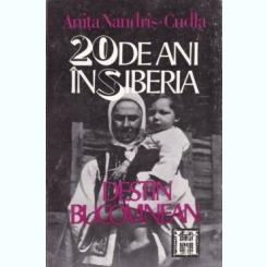 20 DE ANI IN SIBERIA. DESTIN BUCOVINEAN - ANITA NANDRIS-CUDLA