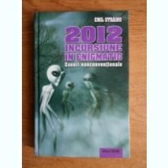 2012, INCURSIUNE IN ENIGMATIC, ESEURI NECONVENTIONALE - EMIL STRAINU