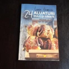 24 aluaturi dulci si sarate - Laura Adamache