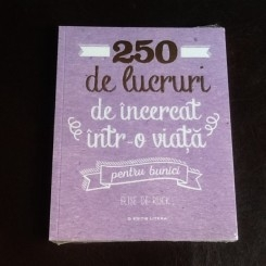 250 de lucruri de incercat intr-o viata pentru bunici - Elise de Rijck