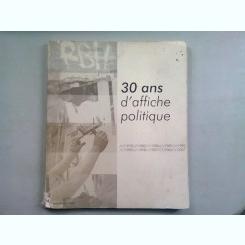 30 ANS D'AFFICHE POLITIQUE   (3A DE ANI DE AFISE POLITICE)