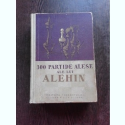 300 PARTIDE ALESE ALE LUI ALEHIN COMENTATE DE EL INSUSI - V.N. PANOV