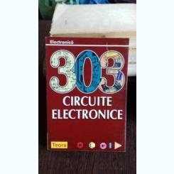 303 CIRCUITE ELECTRONICE
