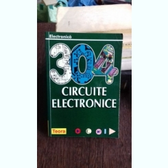 304 CIRCUITE ELECTRONICE