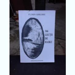 366 LECTII DE HAIKU - FLORIN GRIGORIU  (CU DEDICATIA AUTORULUI)