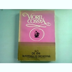 40 DE ANI IN FOTOLIUL DE ORCHESTRA - VIOREL COSMA