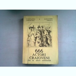 666 ACTORI CRAIOVENI - CONSTANTIN GHEORGHIU