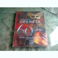 7 NOIEMBRIE 2010, OPERETA 60 DE ANI, TEATRUL NATIONAL DE OPERETA