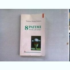 8 PATIMI - TATIANA SLAMA CAZACU   (NUVELE DE SERTAR)