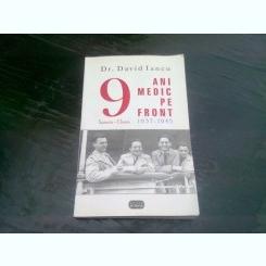 9 ANI MEDIC PE FRONT 1937-1945 - DAVID IANCU