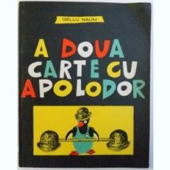 A DOUA CARTE CU APOLODOR DE GELLU NAUM , , ILUSTRATA DE AUTOR ,ed. a II a