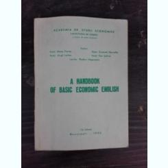 A HANDBOOK OF BASIC ECONOMIC ENGLISH - COLECTIV DE AUTORI  (CARTEIN LIMBA ENGLEZA)