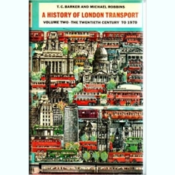 A HISTORY OF LONDON TRANSPORT - T.C. BARKER  VOL.II   (CARTE IN LIMBA ENGLEZA)