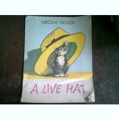 A LIVE HAT - NIKOLAI NOSOV