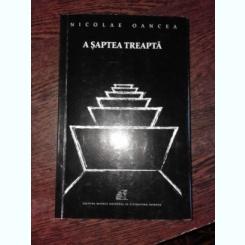 A SAPTEA TREAPTA - NICOLAE OANCEA  (POEZIE)