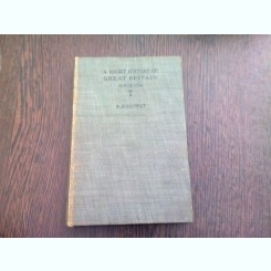 A SHORT HISTORY OF GREAT BRITAIN SINCE 1714 - R.B. MOWAT
