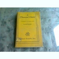 A THOUSAND CLOWNS - HERB GARDNER  (COMEDIE IN TREI ACTE, TEXT IN LIMBA ENGLEZA)