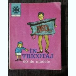 ABC IN TRICOTAJ 90 DE MODELE - KEHAIA CIRESICA /SERAFIM VENERA
