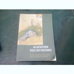 ACATISTIER. FILE DE PATERIC - GHELASIE GHEORGHE