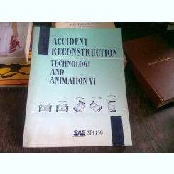 ACCIDENT RECONSTRUCTION: TECHNOLOGY AND ANIMATION VI  (TEHNOLOGIE SI ANIMATIE PENTRU ANCHETA ACCIDENTELOR)