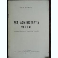 ACT ADMINISTRATIV VERBAL - M.ST. CISMIGIU