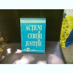 ACTIUNI SI CERERI IN JUSTITIE -  VOL.1