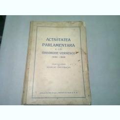 ACTIVITATEA PARLAMENTARA A LUI GHEORGHE VERNESCU 1880-1888 - SCARLAT CALLIMACHI