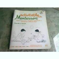 ACTIVITATILE MELE MONTESSORI, ANIMALE SI INSECTE, CAIET DE LUCRU - EVE HERMANN