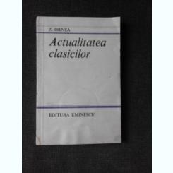 ACTUALITATEA CLASICILOR - Z. ORNEA  (CU DEDICATIA AUTORULUI)