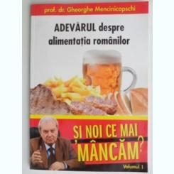 Adevarul despre alimentatia romanilor - Gheorghe Mencinicopschi