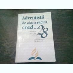 ADVENTISTII DE ZIUA A SAPTEA CRED