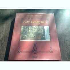 ADY ERDELYBEN - PETER I. ZOLTAN  (CARTE IN LIMBA MAGHIARA)