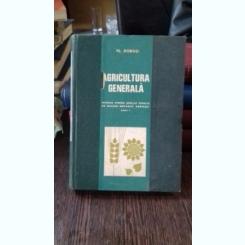 AGRICULTURA GENERALA - FL. DOBOSI  MANUAL PENTRU SCOLI TEHNICE DE MAISTRI MECANICI AGRICOLI ANUL I
