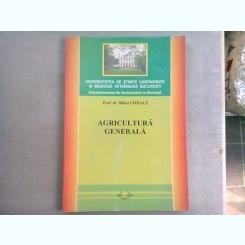 AGRICULTURA GENERALA - MIHAI VIJIIALA  (CURS INVATAMANT LA DISTANTA)