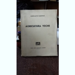AGRICULTURA VECHE - CONSTANTIN GAROFLID