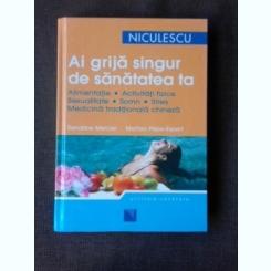 AI GRIJA SINGUR DE SANATATEA TA - SANDRINE MERCLER