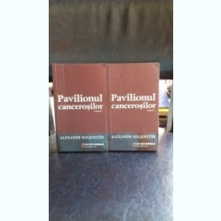 ALEXANDR SOLJENITIN - PAVILIONUL CANCEROSILOR    2 VOLUME