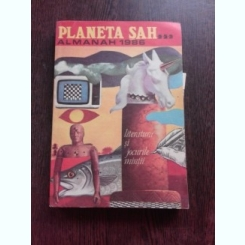 ALMANAH 1986. LITERATURA SI JOCURILE MINTII. PLANETA SAH