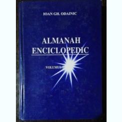 ALMANAH ENCICLOPEDIC -VOL I - IOAN GH. ODAINIC