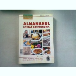 ALMANAHUL LITERAR GASTRONOMIC. TRATAT EXHAUSTIV DESPRE PORC DE LA GODACEL PAN' LA SERVETEL VOL.I