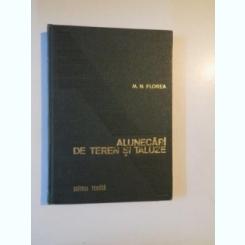 ALUNECARI DE TEREN SI TALUZE DE M.N. FLOREA , BUCURESTI 1979