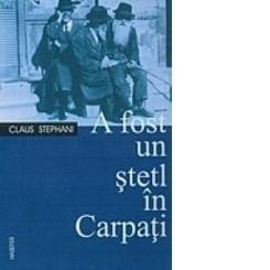 AM FOST UN STETL IN CARPATI - CLAUS STEPHANI