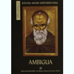 Ambigua - Sfantul Maxim Marturisitorul