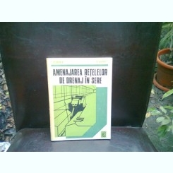 AMENAJAREA RETELELOR DE DRENAJ IN SERE - I. MIHNEA