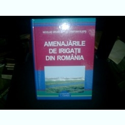 Amenajarile de irigatii din Romania - Nicolae Grumeza si Cristian Kleps