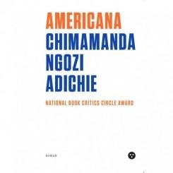 AMERICANA - CHIMAMANDA NGOZI ADICHIE  (TRADUCERE DE RADU SOROP)